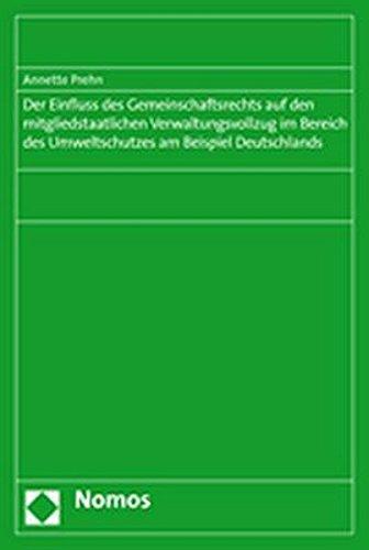 Der Einfluss des Gemeinschaftsrechts auf den mitgliedstaatlichen Verwaltungsvollzug im Bereich des ...