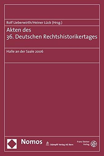 Akten des 36. Deutschen Rechtshistorikertages: Rolf Lieberwirth