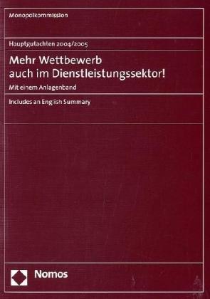 Hauptgutachten 2004/2005 - Mehr Wettbewerb auch im Dienstleistungssektor!: Monopolkommission