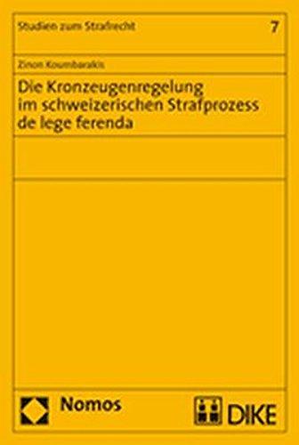 9783832924263: Die Kronzeugenregelung im schweizerischen Strafprozess de lege ferenda (Studien Zum Strafrecht)