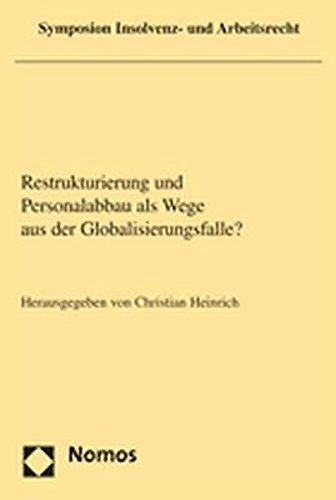 Restrukturierung und Personalabbau als Wege aus der Globalisierungsfalle?: Christian Heinrich