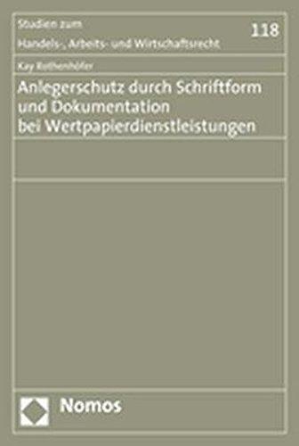 Anlegerschutz durch Schriftform und Dokumentation bei Wertpapierdienstleistungen: Kay Rothenhöfer