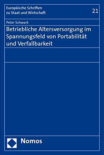 Betriebliche Altersversorgung im Spannungsfeld von Portabilität und Verfallbarkeit: Peter ...