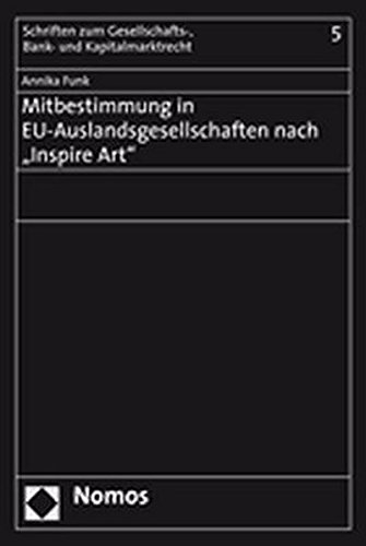 """Mitbestimmung in EU-Auslandsgesellschaften nach """"Inspire Art"""": Annika Funk"""