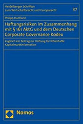 Haftungsrisiken im Zusammenhang mit § 161 AktG und dem Deutschen Coporate Governance Kodex: ...