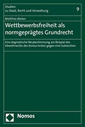 Wettbewerbsfreiheit als normgeprägtes Grundrecht: Matthias Bäcker