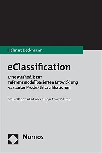 eClassification - Eine Methodik zur referenzmodellbasierten Entwicklung varinater ...
