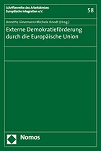 Externe Demokratieforderung durch die Europaische Union: European External Democracy Promotion: ...