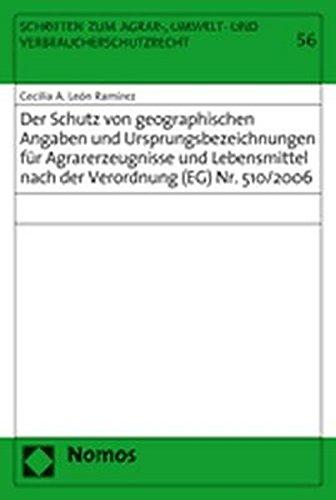 Der Schutz von geographischen Angaben und Ursprungsbezeichnungen für Agrarerzeugnisse und ...