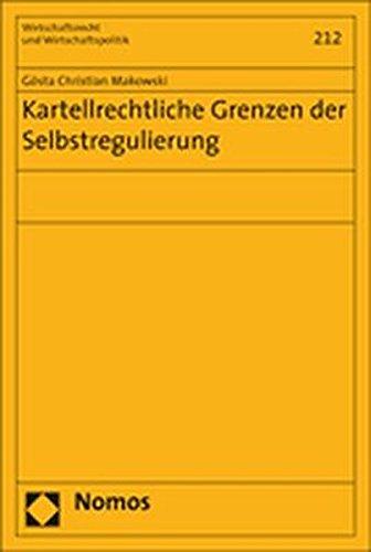Kartellrechtliche Grenzen der Selbstregulierung: Gösta Christian Makowski