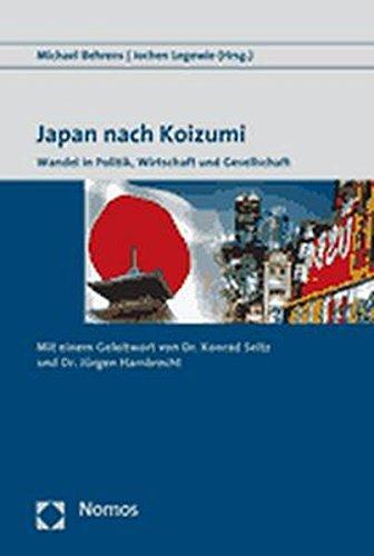 Japan nach Koizumi: Wandel in Politik, Wirtschaft: Michael Behrens, Jochen