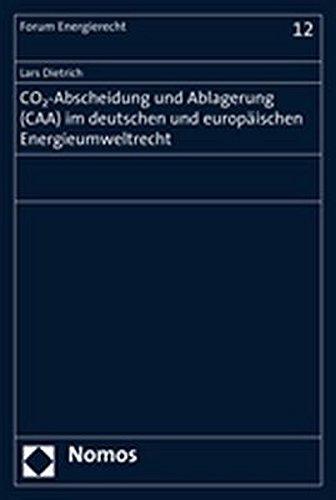 CO2-Abscheidung und Ablagerung (CAA) im deutschen und europäischen Energieumweltrecht: Lars ...