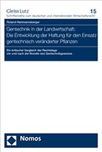Gentechnik in der Landwirtschaft: Die Entwicklung der Haftung für den Einsatz gentechnisch ver...