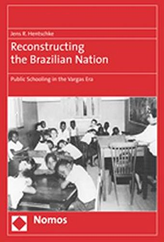 9783832930318: Reconstructing the Brazilian Nation: Public Schooling in the Vargas Era