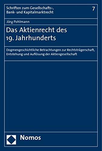 Das Aktienrecht des 19. Jahrhunderts: Dogmengeschichtliche Betrachtungen zur Rechtstragerschaft, ...