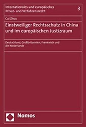 Einstweiliger Rechtsschutz in China und im europäischen Justizraum: Cui Zhou