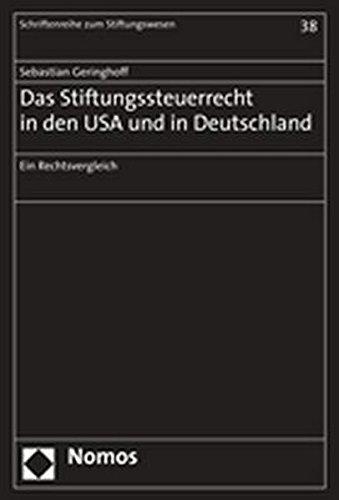 Das Stiftungssteuerrecht in den USA und Deutschland: Sebastian Geringhoff