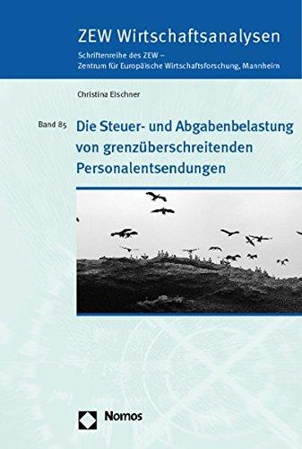 Die Steuer- und Abgabenbelastung von grenzüberschreitenden Personalentsendungen: Christina ...