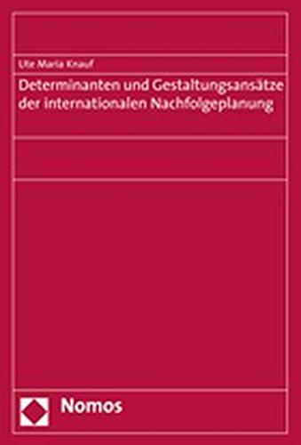 9783832932886: Determinanten und Gestaltungsansätze der internationalen Nachfolgeplanung