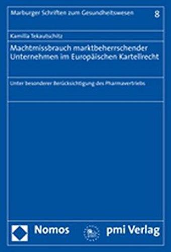 Machtmissbrauch marktbeherrschender Unternehmen im Europäischen Kartellrecht: Kamilla ...