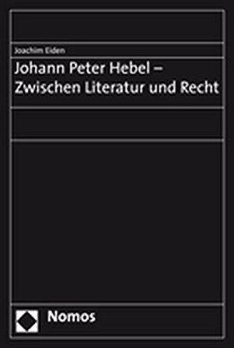 Johann Peter Hebel - Zwischen Literatur und Recht: Joachim Eiden