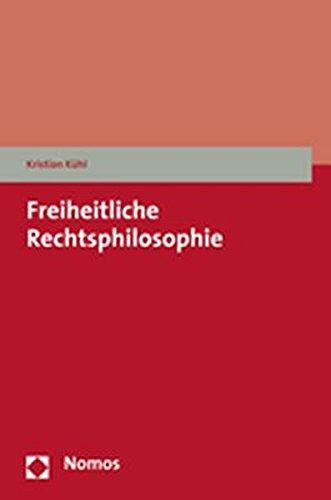 Freiheitliche Rechtsphilosophie: Kristian Kühl