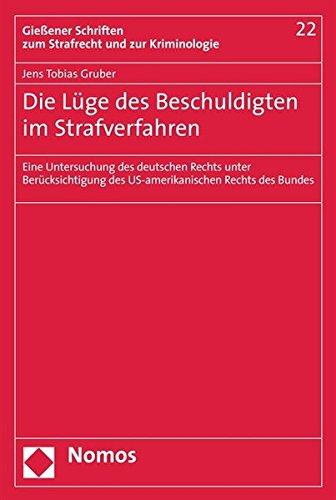 Die Lüge des Beschuldigten im Strafverfahren: Jens Tobias Gruber