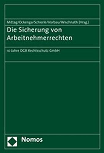 9783832935375: Die Sicherung Von Arbeitnehmerrechten: 10 Jahre Dgb Rechtsschutz Gmbh (German Edition)