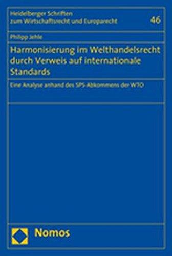 Harmonisierung im Welthandelsrecht durch Verweis auf internationale Standards: Philipp Jehle