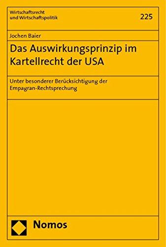 Das Auswirkungsprinzip im Kartellrecht der USA: Jochen Baier