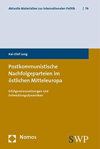 Postkommunistische Nachfolgeparteien im östlichen Mitteleuropa: Kai-Olaf Lang