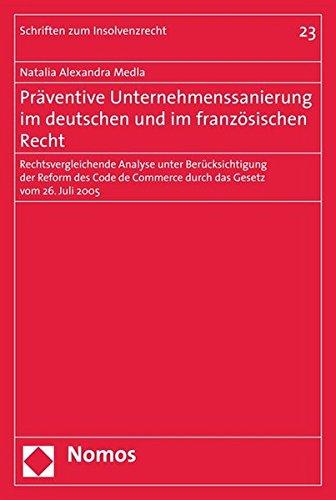 Präventive Unternehmenssanierung im deutschen und im französischen Recht: Natalia ...