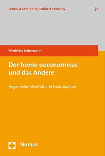 9783832937164: Der homo oeconomicus und das Andere: Hegemonie, Identität und Emanzipation