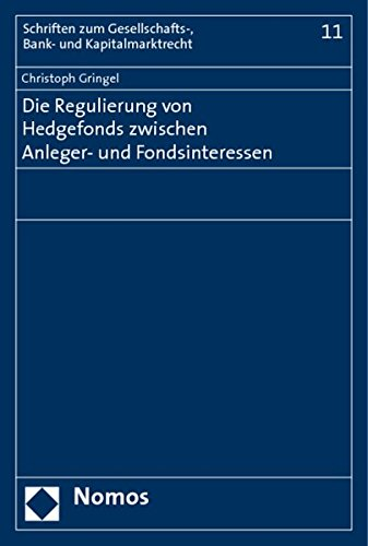 Die Regulierung von Hedgefonds zwischen Anleger- und Fondsinteressen: Christoph Gringel