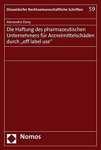 """Die Haftung des pharmazeutischen Unternehmers für Arzneimittelschäden durch """"off ..."""