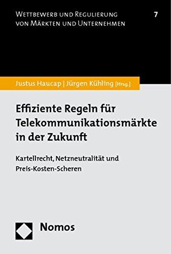 9783832937362: Effiziente Regeln f�r Telekommunikationsm�rkte in der Zukunft: Kartellrecht, Netzneutralit�t und Preis-Kosten-Scheren