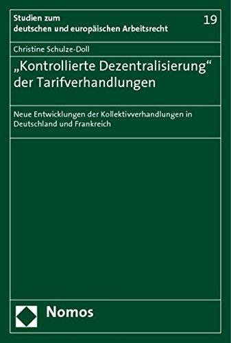 Kontrollierte Dezentralisierung'' der Tarifverhandlungen: Christine Schulze-Doll