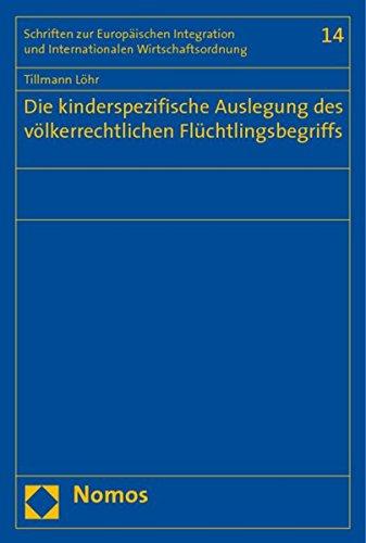 Die kinderspezifische Auslegung des völkerrechtlichen Flüchtlingsbegriffs: Tillmann Löhr