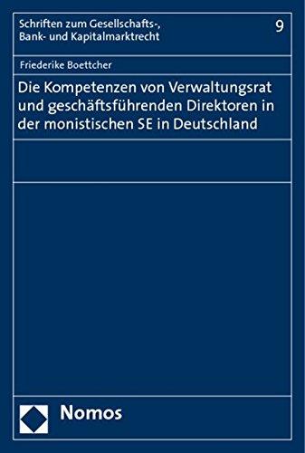 Die Kompetenzen von Verwaltungsrat und geschäftsführenden Direktoren in der monistischen ...