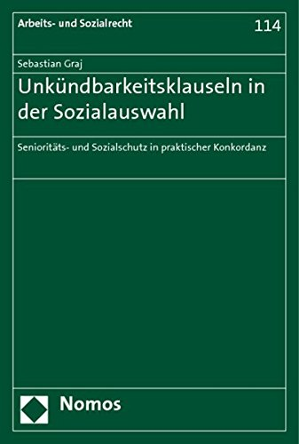 Unkündbarkeitsklauseln in der Sozialauswahl: Sebastian Graj