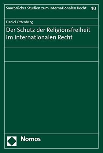 Der Schutz der Religionsfreiheit im internationalen Recht: Daniel Ottenberg