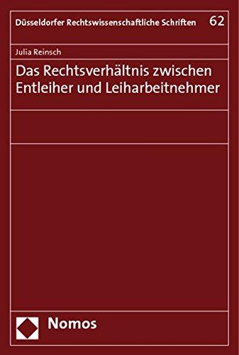 Das Rechtsverhältnis zwischen Entleiher und Leiharbeitnehmer: Julia Reinsch