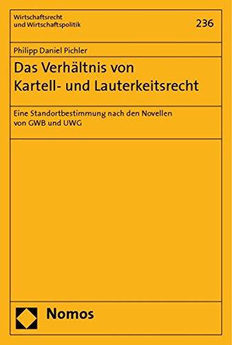 Das Verhältnis von Kartell- und Lauterkeitsrecht: Philipp Daniel Pichler