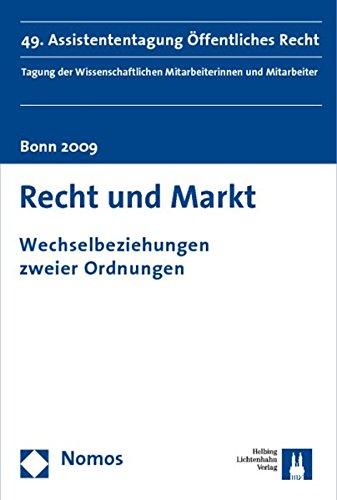 9783832938482: Recht und Markt: Wechselbeziehungen zweier Ordnungen