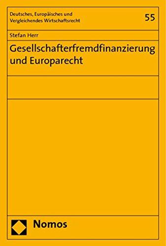 Gesellschafterfremdfinanzierung und Europarecht: Stefan Herr