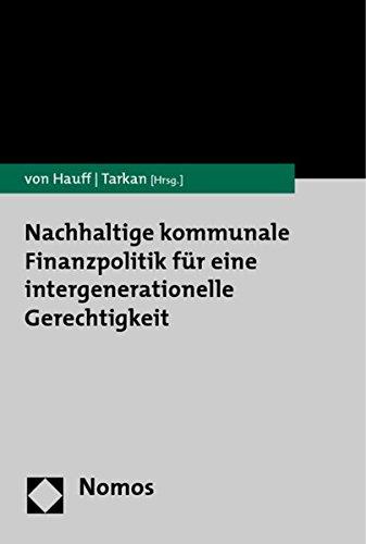 Nachhaltige kommunale Finanzpolitik für eine intergenerationelle Gerechtigkeit: Michael von ...
