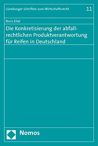 Die Konkretisierung der abfallrechtlichen Produktverantwortung für Reifen in Deutschland: ...