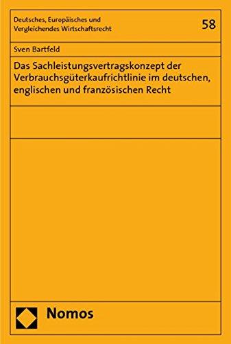 Das Sachleistungsvertragskonzept der Verbrauchsgüterkaufrichtlinie im deutschen, englischen ...