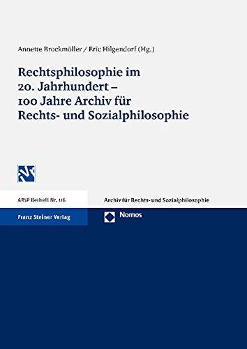 Rechtsphilosophie im 20. Jahrhundert - 100 Jahre Archiv für Rechts- und Sozialphilosophie: ...