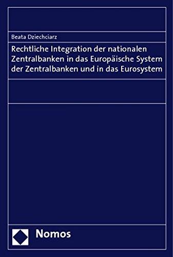 9783832942236: Rechtliche Integration der nationalen Zentralbanken in das Europäische System der Zentralbanken und in das Eurosystem